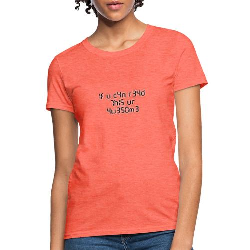 If you can read this, you're awesome - black - Women's T-Shirt
