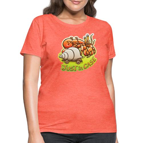 Hermit crab goes out but takes shell, just in case - Women's T-Shirt