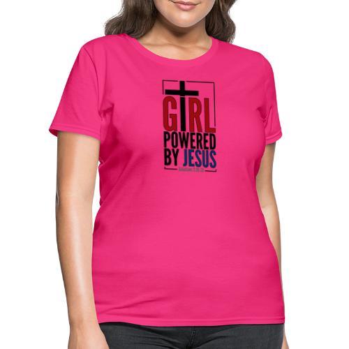 Girl Powered By Jesus | #GirlPoweredByJesus - Women's T-Shirt