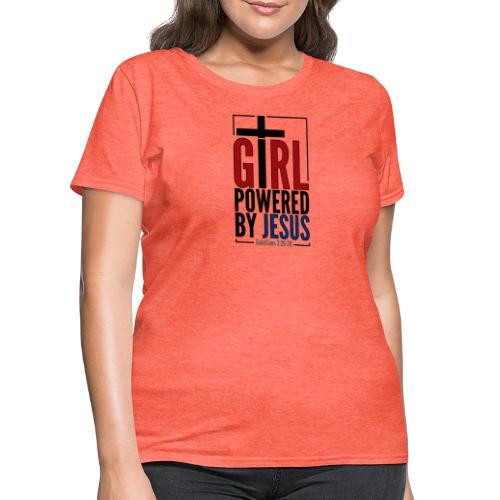 Girl Powered By Jesus   #GirlPoweredByJesus - Women's T-Shirt