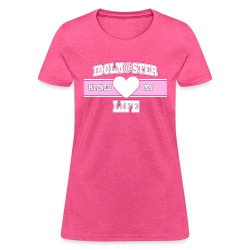 iDOLM@STER Ruined My Life - Women's T-Shirt