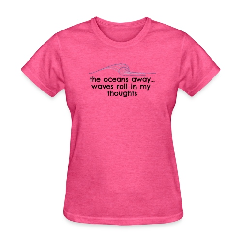 WAVES ROLL IN MY THOUGHTS - Women's T-Shirt