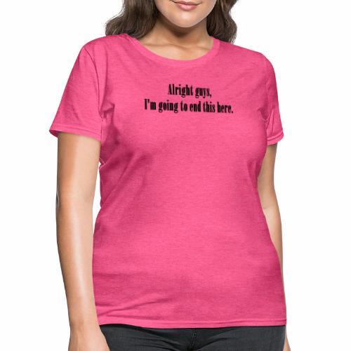 Ending... soon - Women's T-Shirt