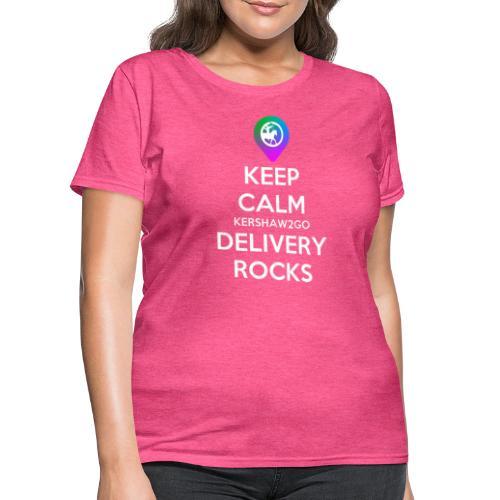 Keep Calm KC2Go Delivery Rocks - Women's T-Shirt