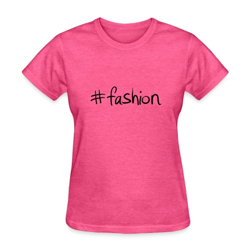 shirt hashtag fashion - Women's T-Shirt