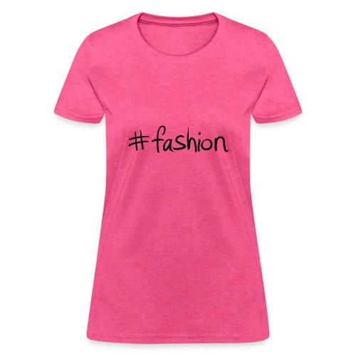 shirt hashtag fashion - Women's T-Shirt