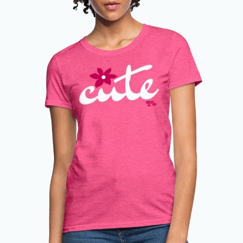 CUTE - Women's T-Shirt