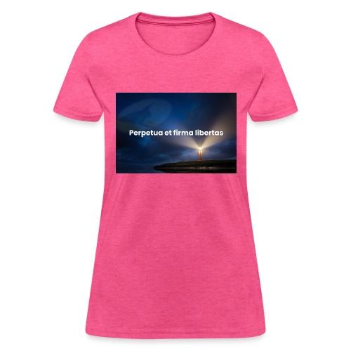 Perpetua et firma libertas - Women's T-Shirt