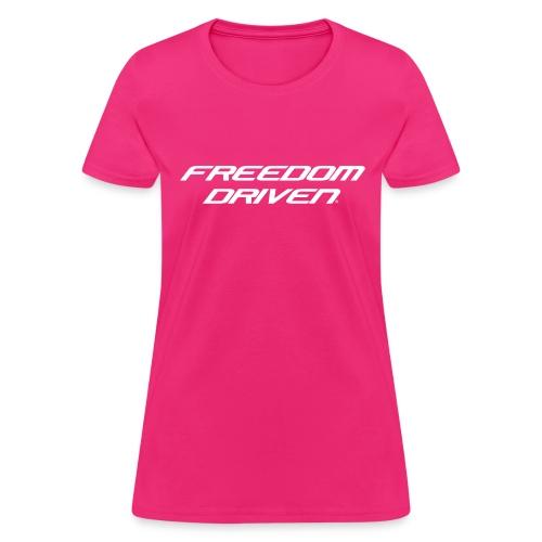 Freedom Driven Modern White Lettering - Women's T-Shirt