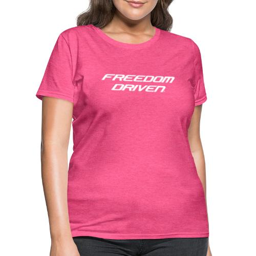 Freedom Driven Official White Lettering - Women's T-Shirt