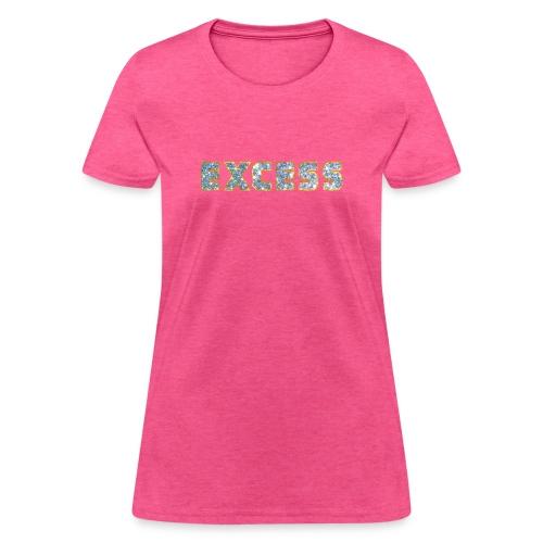 Excess - Women's T-Shirt