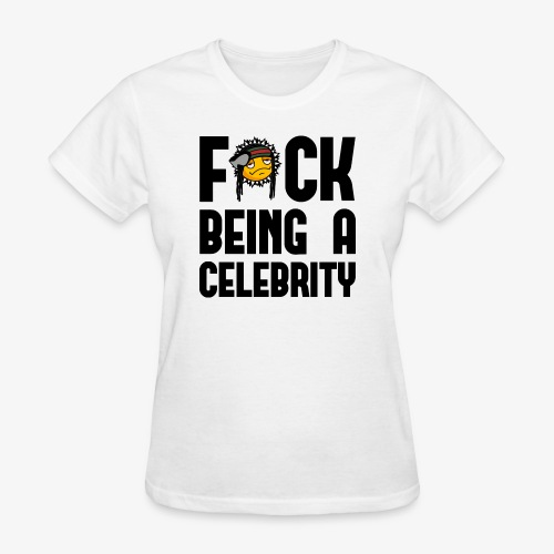 FuckCelebrity png - Women's T-Shirt