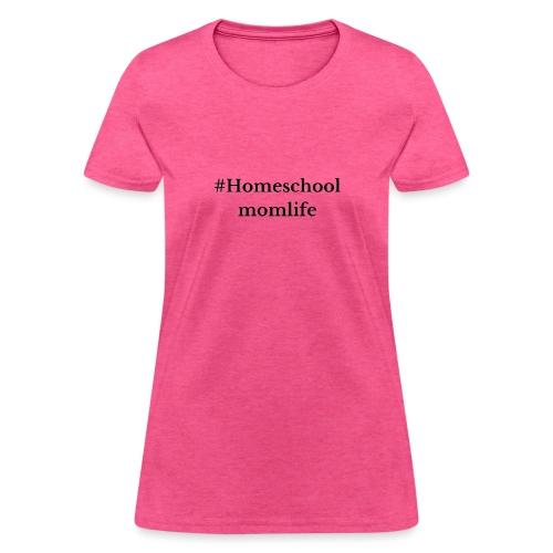 #Homeschoolmomlife - Women's T-Shirt