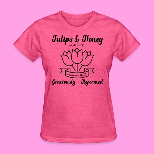 Tulips & Honey Podcast Fan Gear - Women's T-Shirt