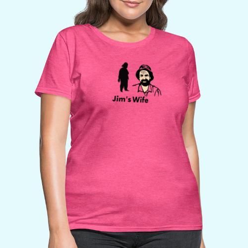 Jim's Wife - Women's T-Shirt