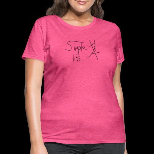 Simple Life - Women's T-Shirt