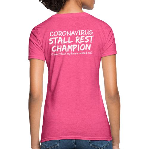 Stall Rest Champion - Women's T-Shirt