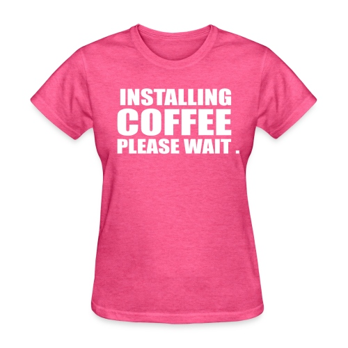 installing coffee please wait - Women's T-Shirt