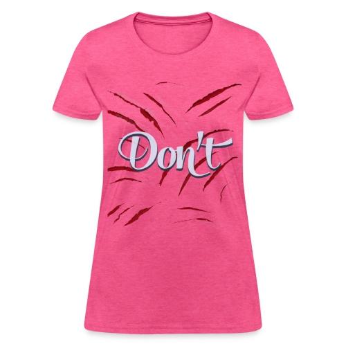 don't t-shirt gift for my best friend - Women's T-Shirt