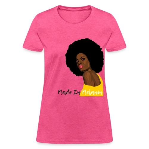 Made In Melanin - Women's T-Shirt