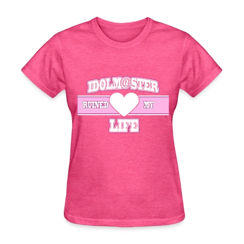 iDOLM@STER Ruined My Life - Women's T-Shirt