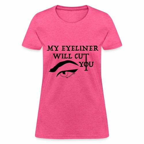 EYELINER - Women's T-Shirt