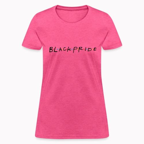 BlackPride Friends - Women's T-Shirt