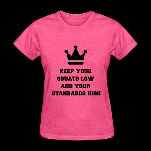SQUATS and STANDARDS! - Women's T-Shirt