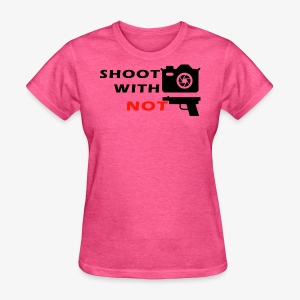 Shoot With Camera Not Guns - Women's T-Shirt