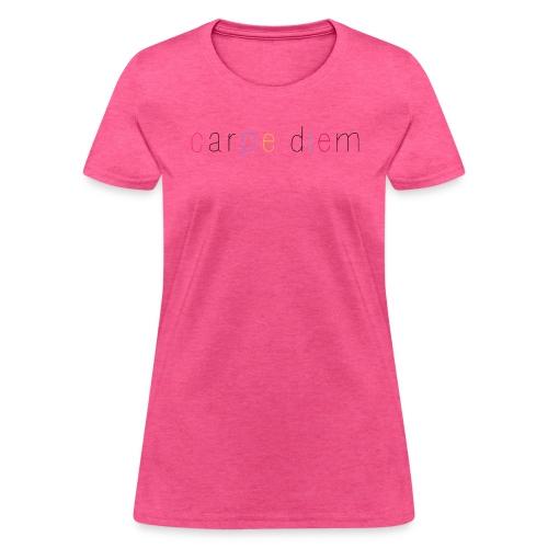 Carpe Diem - Seize the day - Women's T-Shirt