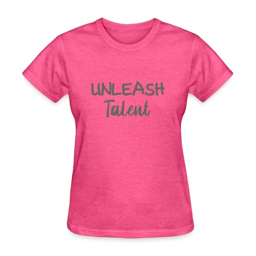 Unleash Talent T Shirt 2 - Women's T-Shirt