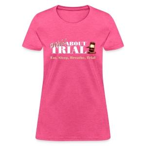 WAT - Eat, Sleep, Breathe, Trial - SALMON EDITION - Women's T-Shirt