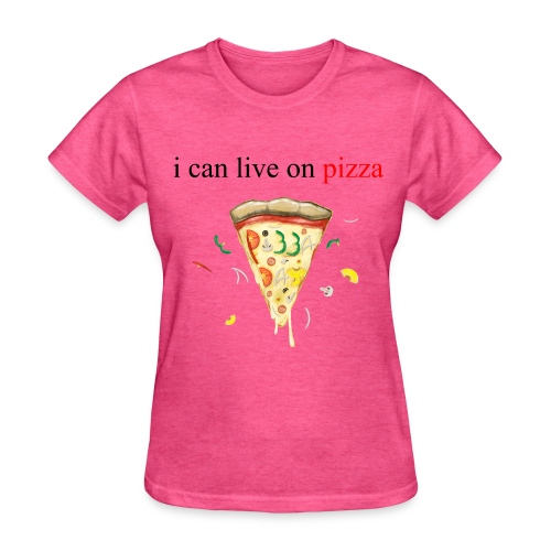 i can live on pizza - Women's T-Shirt