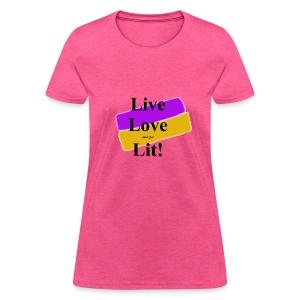 Live, Love, Lit - Women's T-Shirt