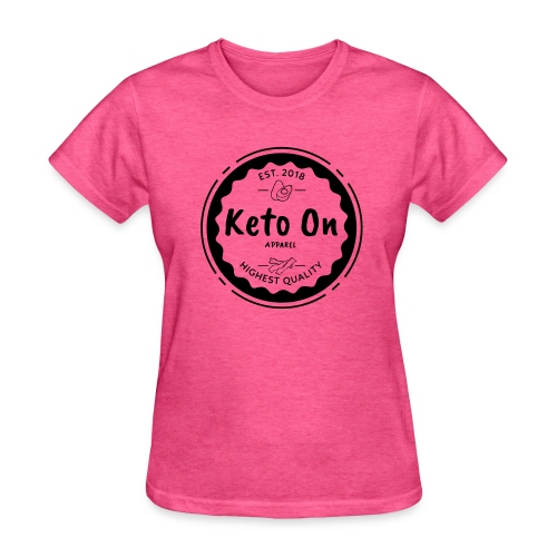 Keto On Highest Quality - Women's T-Shirt