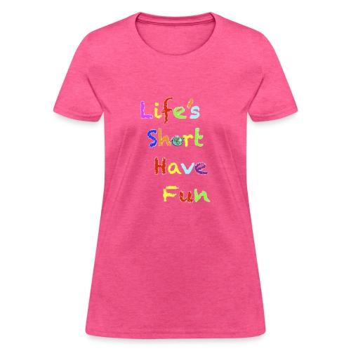 Life's Short Have Fun Moto Shirt - Women's T-Shirt