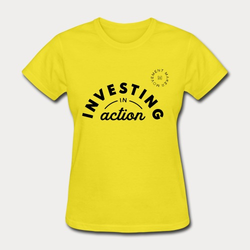 Investing in Action - Women's T-Shirt