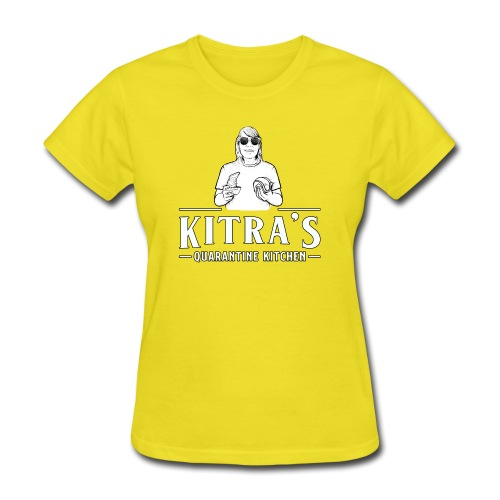 Kitra's Quarantine Kitchen - Women's T-Shirt