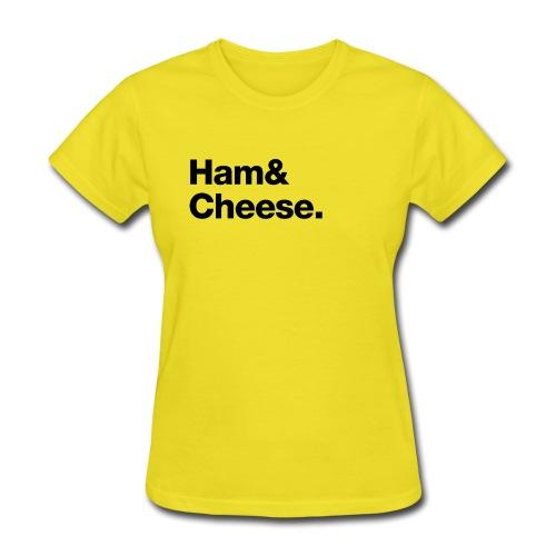 Ham & Cheese. - Women's T-Shirt