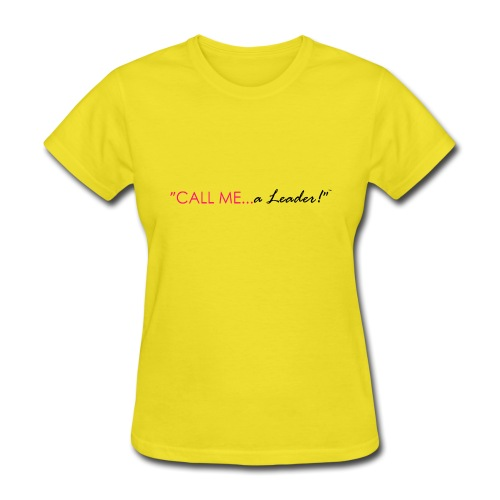 Call Me a Leader - Pink & Black logo - Women's T-Shirt