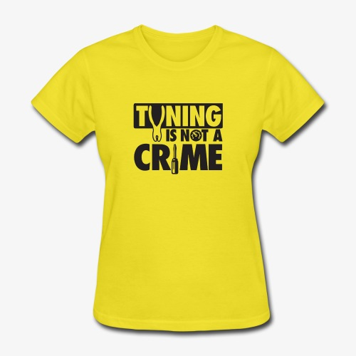 Tuning is not a crime - Women's T-Shirt