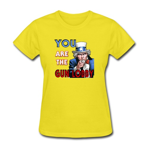 YOU Are The Gun Lobby - Women's T-Shirt