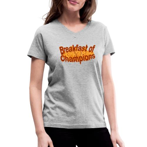 Breakfast of Champions - Women's V-Neck T-Shirt