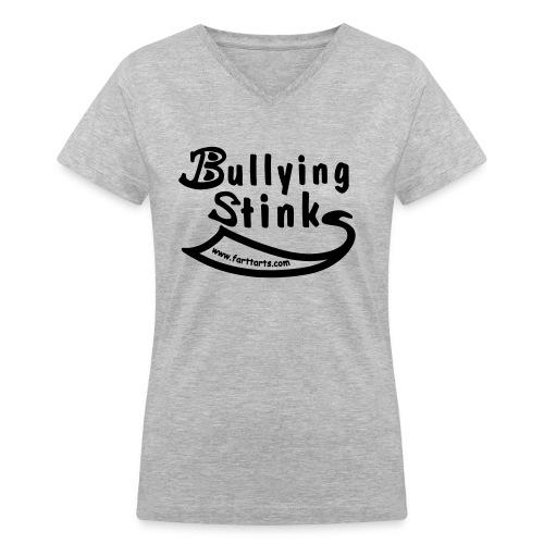 Bullying Stinks! - Women's V-Neck T-Shirt