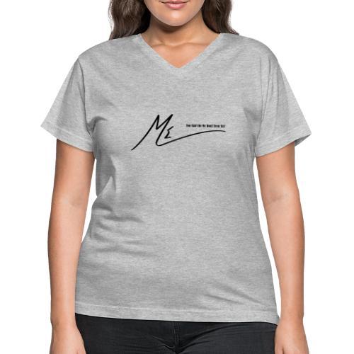 You Can't Be Me Don't Even Try! - Women's V-Neck T-Shirt