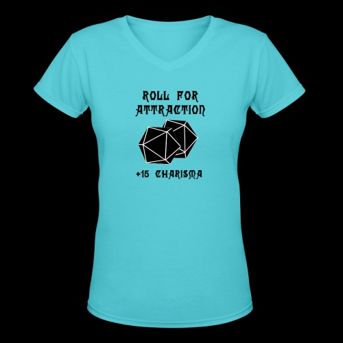 Roll for Attraction - Women's V-Neck T-Shirt