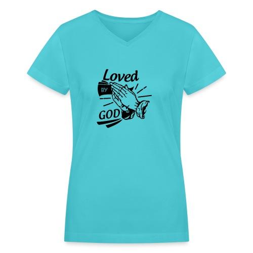 Loved By God (Black Letters) - Women's V-Neck T-Shirt