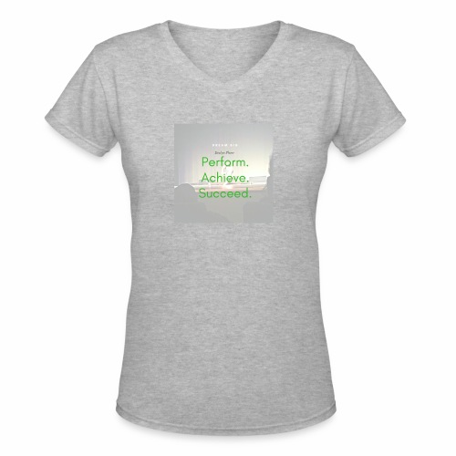 Dream Big - Women's V-Neck T-Shirt