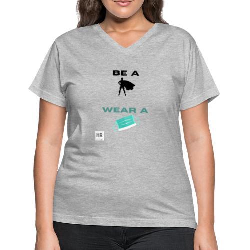 Be a Superhero, Wear a Facemask! - Women's V-Neck T-Shirt