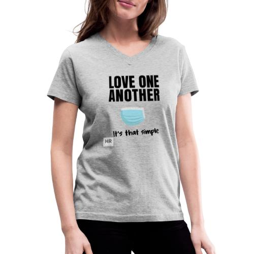 Love One Another - It's that simple - Women's V-Neck T-Shirt